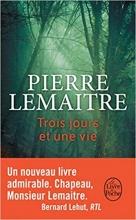 Pierre Lemaitre, Trois jours et une vie