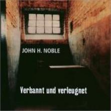 Noble, John H. Verbannt und verleugnet