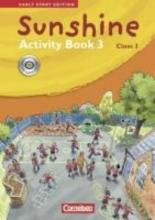 Hollbrügge, Birgit,   Kraaz, Ulrike Sunshine - Early Start Edition 3: 3. Schuljahr - Activity Book mit CD-Extra