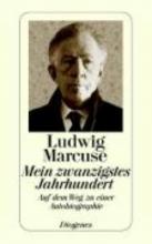 Marcuse, Ludwig Mein Zwanzigstes Jahrhundert