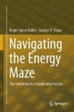 Shaw, George H. Navigating the Energy Labyrinth
