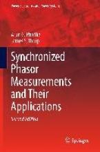 Phadke, Arun Synchronized Phasor Measurements and Their Applications