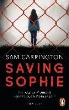 Carrington, Sam,   Karamustafa, Melike Saving Sophie - Ihr letzter Moment könnte auch Deiner sein.