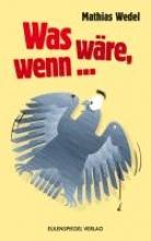 Wedel, Mathias Was wäre, wenn ...