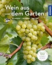 Schartl, Angelika Wein aus dem Garten (Mein Garten)