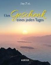 Zink, Jörg Das Geschenk eines jeden Tages