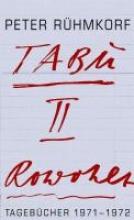 Rühmkorf, Peter TABU II. Tagebücher 1971 - 1972