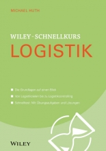 Huth, Michael Wiley-Schnellkurs Logistik