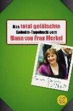 Buchstabentruppe Das total geflschte Geheim-Tagebuch vom Mann von Frau Merkel