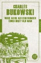 Bukowski, Charles Noch mehr Aufzeichnungen eines Dirty Old Man