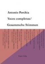 Porchia, Antonio Voces Completas Gesammelte Stimmen