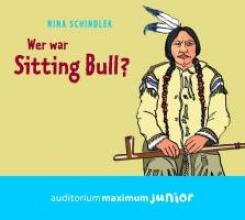 Schindler, Nina Wer war Sitting Bull?