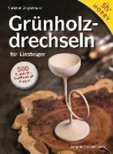 Zeppetzauer, Christian Grünholz drechseln für Einsteiger