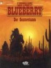 Charlier, Jean-Michel Leutnant Blueberry 23. Der Geisterstamm