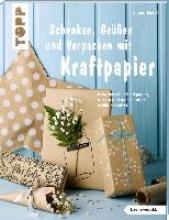Rundel, Johanna Schenken, Grüßen und Verpacken mit Kraftpapier (kreativ.kompakt)