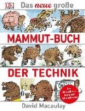 Macaulay, David Das neue gro?e Mammut-Buch der Technik