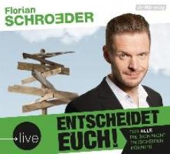 Schroeder, Florian Entscheidet euch!