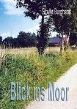 Burghardt, Sibylle Blick ins Moor