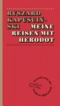 Kapuscinski, Ryszard Meine Reisen mit Herodot
