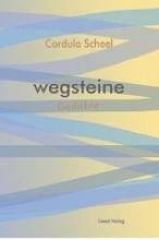 Scheel, Cordula Wegsteine