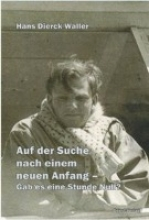 Waller, Hans D Auf der Suche nach einem neuen Anfang