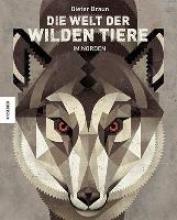 Braun, Dieter Die Welt der wilden Tiere