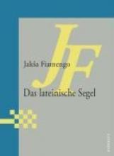 Fiamengo, Jaksa Das lateinische Segel