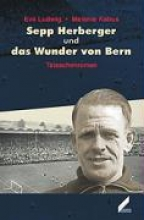 Ludwig, Eva Sepp Herberger und das Wunder von Bern
