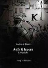 Bauer, Walter A. Aufs K lauern