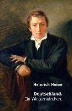 Heine, Heinrich Deutschland. Ein Wintermärchen.