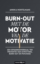 Annika Mortelmans , Burn-out met de motor van de motivatie