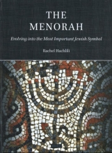 Rachel  Hachlili The Menorah: Evolving into the Most Important Jewish Symbol