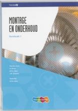 A.  Drost, J.  Ouwehand, R.F.A.  Sars Montage en Onderhoud 1 Kernboek