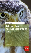 Luuk  Boerema Teksten Wet natuurbescherming c.a. Editie 2020