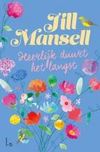 Jill Mansell , Heerlijk duurt het langst