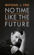 Michael J. Fox , No time like the future