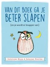 Deborah Freriks Catelijne Elzes, Van dit boek ga je beter slapen