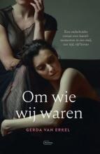 Gerda van Erkel , Om wie wij waren