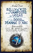 Michael Scott , Billy de Kid en de vampiers van Vegas & De dood van Jeanne d`Arc