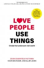 Ryan Nicodemus Joshua Fields Millburn, Love people, use things