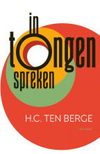 H.C. ten Berge , In tongen spreken
