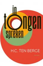 H.C. ten Berge , In tongen spreken