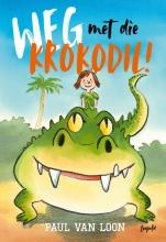 Paul van Loon , Weg met die krokodil!