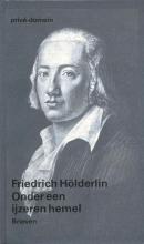 Friedrich  Holderlin Onder een ijzeren hemel (POD)