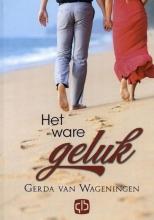 Gerda van Wageningen , Het ware geluk