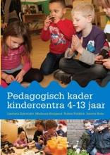 Josette Hoex Liesbeth Schreuder  Marianne Boogaard  Ruben Fukkink, Pedagogisch kader kindercentra 4-13 jaar