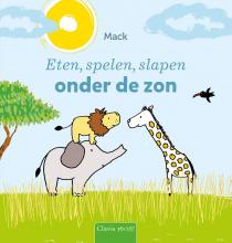 Mack van Gageldonk , Eten, spelen, slapen onder de zon