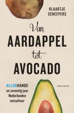 Klaartje Scheepers , Van aardappel tot avocado