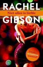 Rachel  Gibson Niet alles is liefde
