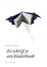 Mireille Geus , Zo schrijf je een kinderboek